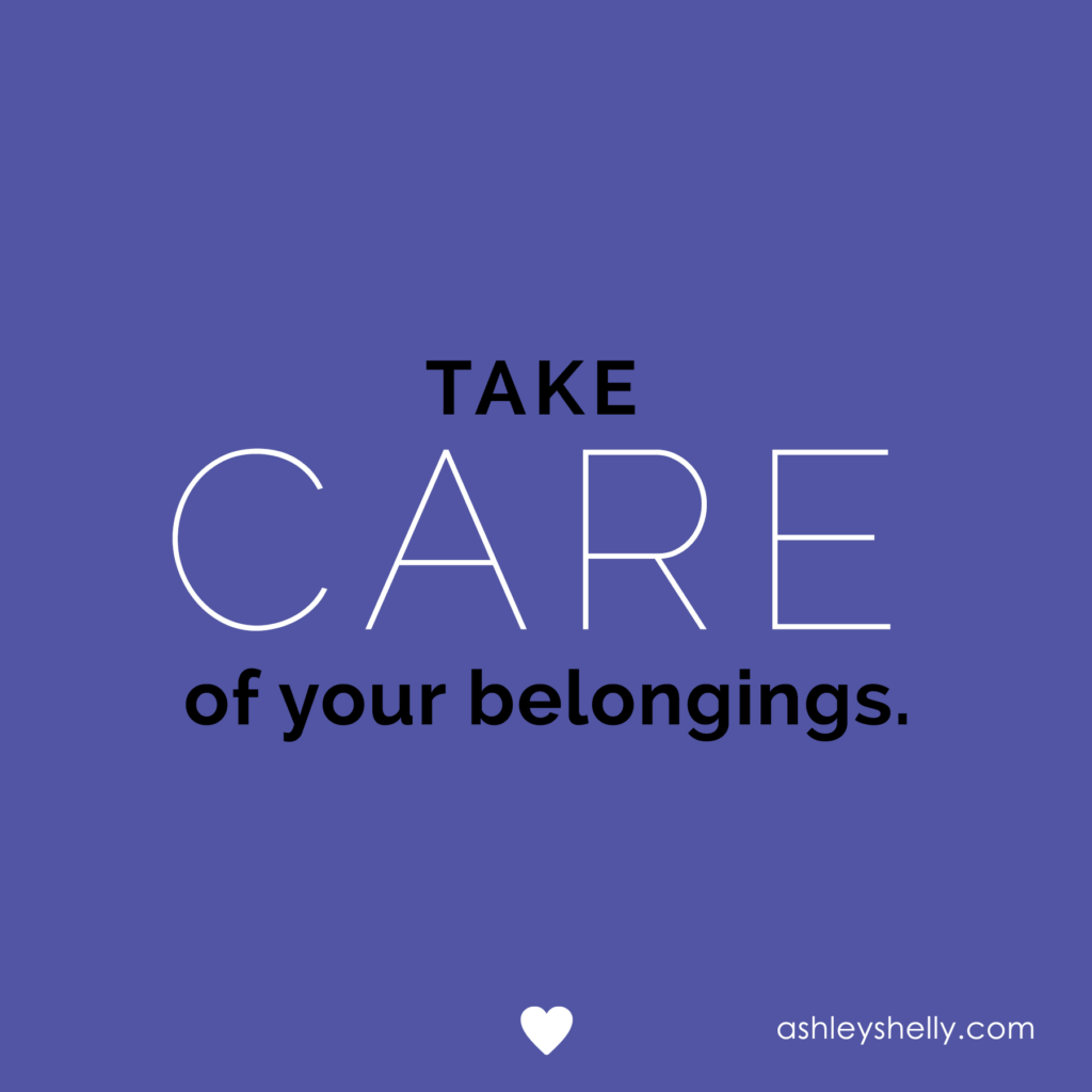 Take Care of Your Belongings